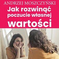 Jak rozwinąć poczucie własnej wartości - PII Polska