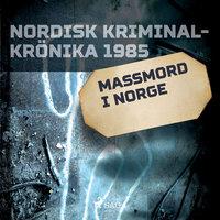 Massmord i Norge - Diverse