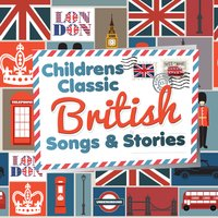 Children's Classic British Songs & Stories - Robert Howes, Kathy Firth