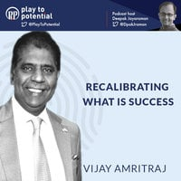 Recalibrating The notion of success - Deepak Jayaraman