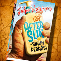 After Sun - sinun perääsi - Juha Vuorinen