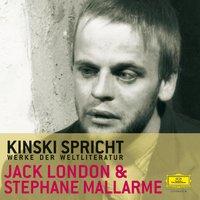 Kinski spricht Jack London und Stéphane Mallarmé - Jack London, Stéphane Mallarmé, Paul Zech