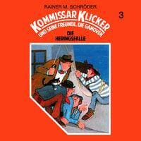 Kommissar Klicker - Folge 3: Die Heringsfalle - Rainer M. Schröder