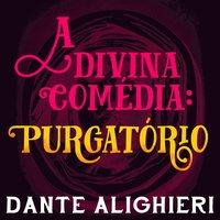 A divina comédia - Purgatório - Dante Alighieri
