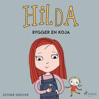 Hilda bygger en koja - Esther Skriver