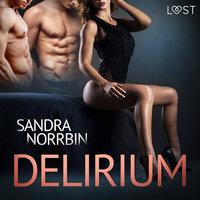 Delirium - erotisk novell - Sandra Norrbin