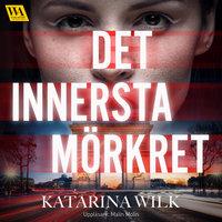 Det innersta mörkret - Katarina Wilk