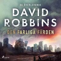Den farliga färden - David Robbins