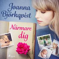 Närmare dig - Joanna Björkqvist