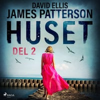 Huset del 2 - James Patterson, David Ellis