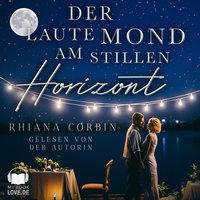 Der laute Mond am stillen Horizont - Rhiana Corbin