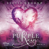 Purple Rain: Der Feind in meinem Herzen - Sylvie Grohne