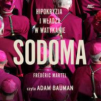 Sodoma. Hipokryzja i władza w Watykanie - Frédéric Martel