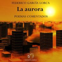 La aurora - Federico García Lorca
