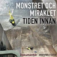 Monstret och Miraklet - Tiden innan - Åsa Erlandsson