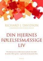 Din hjernes følelsesmæssige liv - Sharon Begley, Richard J. Davidson