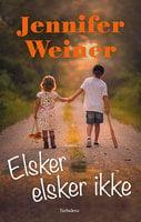 Elsker, elsker ikke - Jennifer Weiner