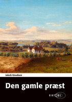 Den gamle præst - Jakob Knudsen