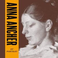 Danske legender: Anna Ancher - Anne-Sofie Storm Wesche