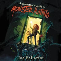 A Babysitter's Guide to Monster Hunting #1 - Joe Ballarini