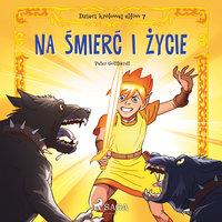 Dzieci królowej elfów 7 - Na śmierć i życie - Peter Gotthardt