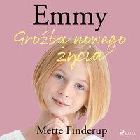 Emmy 1 - Groźba nowego życia - Mette Finderup