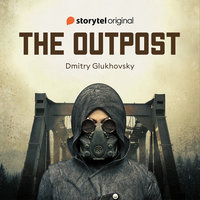 The Outpost - S1E2 - Dmitry Glukhovsky