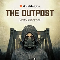 The Outpost - S1E9 - Dmitry Glukhovsky