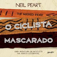 O Ciclista Mascarado - Neil Peart