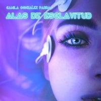 Alas de esclavitud - Camila González
