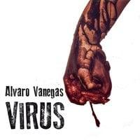 Virus - Alvaro Vanegas