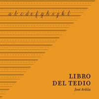 Libro del Tedio - José Ardila