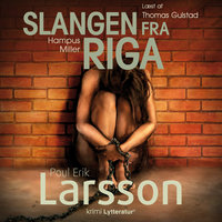 Hampus Miller: Slangen fra Riga - Poul Erik Larsson