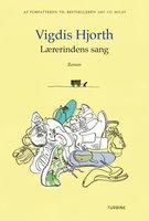 Lærerindens sang - Vigdis Hjorth