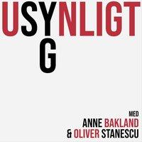Afsnit #1 - Usynligt-syg - Anne Bakland, Oliver Stanescu
