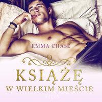 Książę w wielkim mieście - Emma Chase