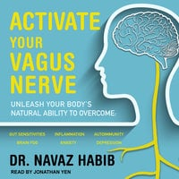 Activate Your Vagus Nerve - Navaz Habib