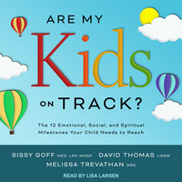 Are My Kids on Track? - David Thomas, Melissa Trevathan, Sissy Goff