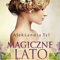 Magiczne lato - Aleksandra Tyl