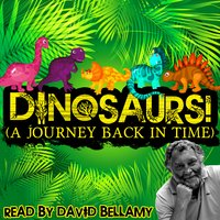 Dinosaurs!: A Journey Back in Time - Tim de Jongh, Robert Howes