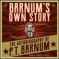 Barnum's Own Story - P.T. Barnum