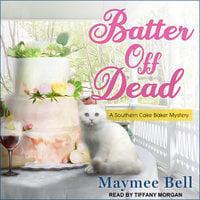 Batter Off Dead - Maymee Bell