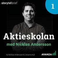 Aktieskolan 1. Bli förmögen med aktier - Johanna Kull, Nicklas Andersson