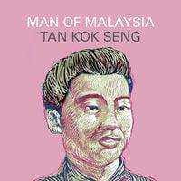 Man of Malaysia - Tan Kok Seng