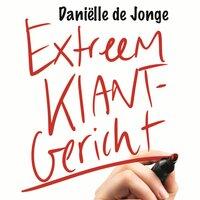 Extreem klantgericht - Daniëlle de Jonge