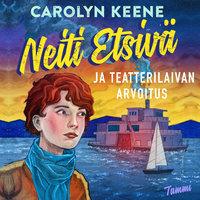 Neiti Etsivä ja teatterilaivan arvoitus - Carolyn Keene