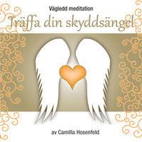 Vägledd meditation: Träffa din skyddsängel - Camilla Hosenfeld