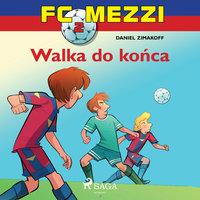 FC Mezzi 2 - Walka do końca - Daniel Zimakoff