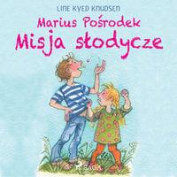 Marius Pośrodek - Misja słodycze - Line Kyed Knudsen