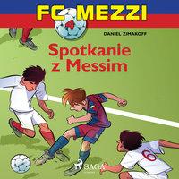 FC Mezzi 4 - Spotkanie z Messim - Daniel Zimakoff